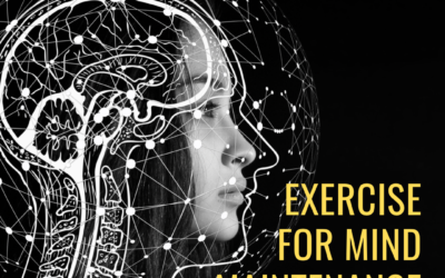Know Thyself – Part 6: Exercise for Mind Maintenance