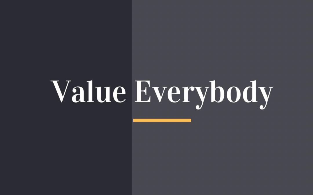 Value Everybody!