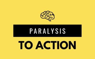 Paralysis to Action