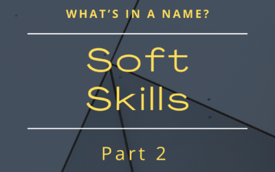 What's in a name? Soft Skills – Part 2