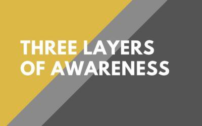 3 Layers of Awareness